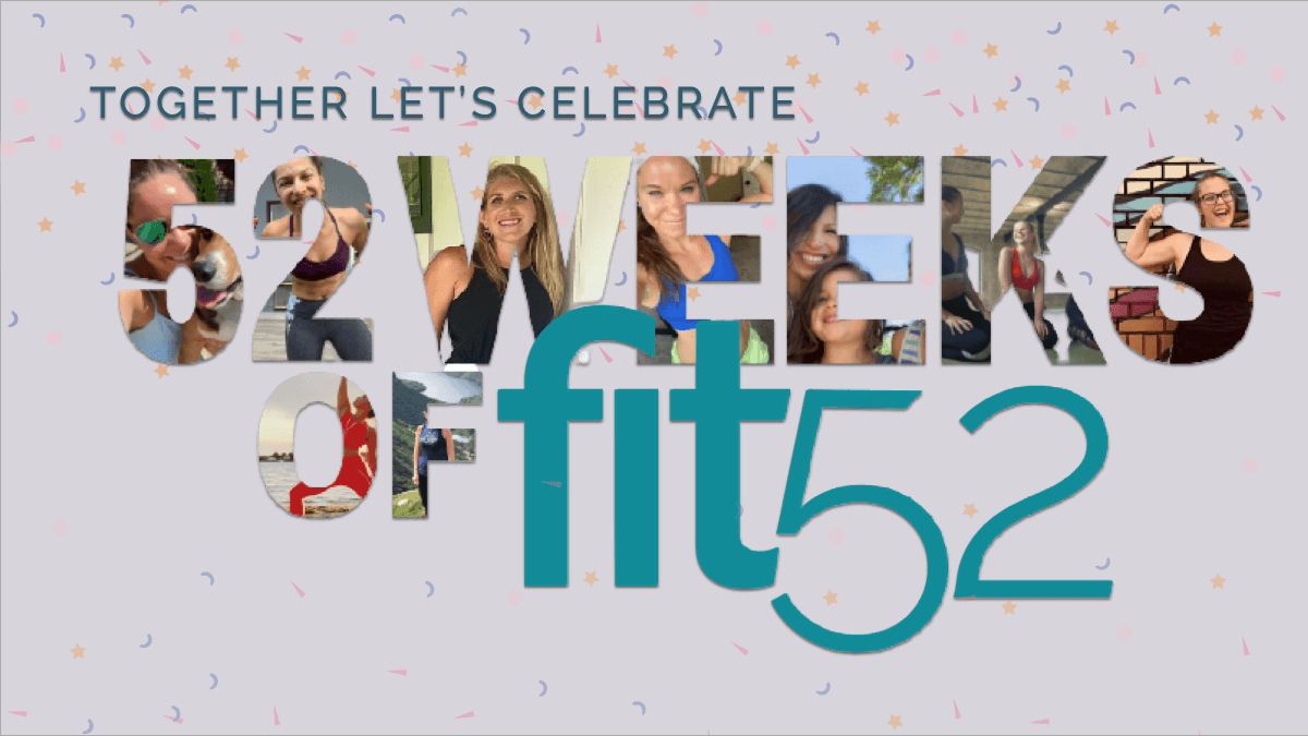 together lets celebrate 52 weeks of fit52